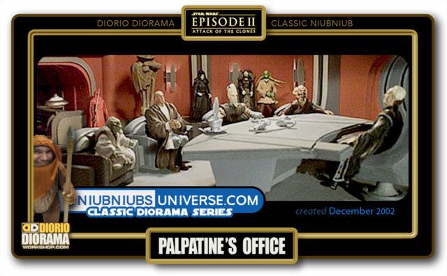 DIORIO DIORAMA • CLASSIC NIUBNIUB • PALPATINE'S OFFICE