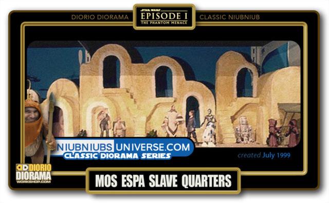 DIORIO DIORAMA • CLASSIC NIUBNIUB • MOS ESPA SLAVE QUARTERS