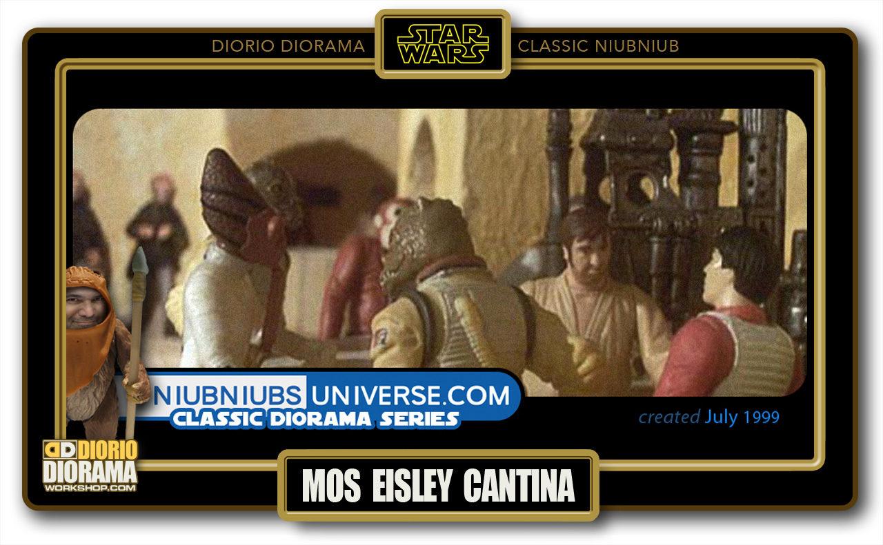 DIORIO DIORAMA • CLASSIC NIUBNIUB • MOS EISLEY CANTINA