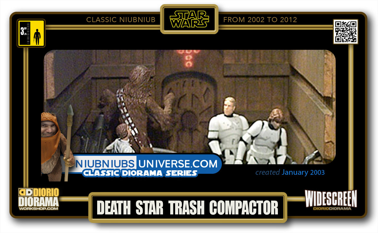 DIORIO DIORAMA • CLASSIC NIUBNIUB • DEATH STAR TRASH COMPACTOR
