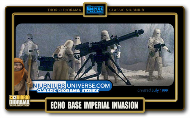 DIORIO DIORAMA • CLASSIC NIUBNIUB • ECHO BASE IMPERIAL INVASION