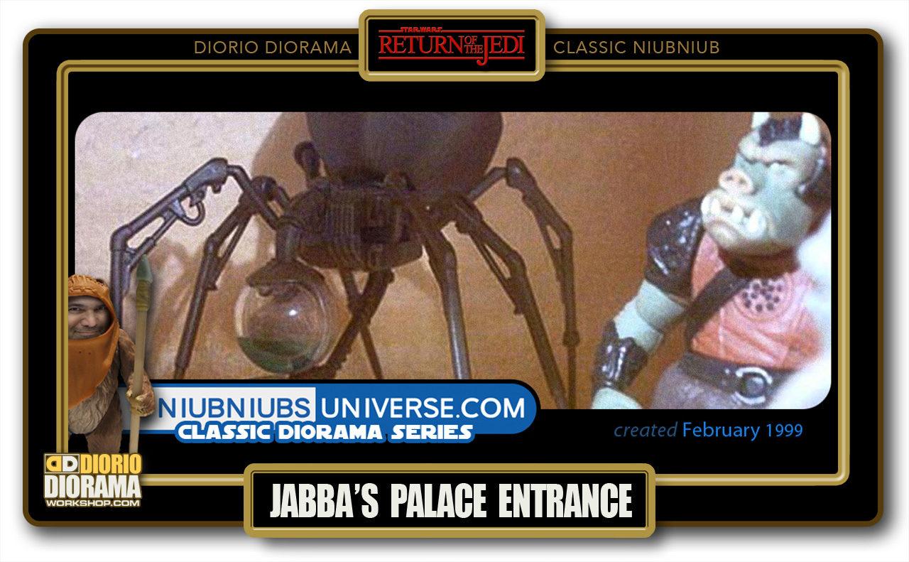 DIORIO DIORAMA • CLASSIC NIUBNIUB • JABBA'S PALACE ENTRANCE