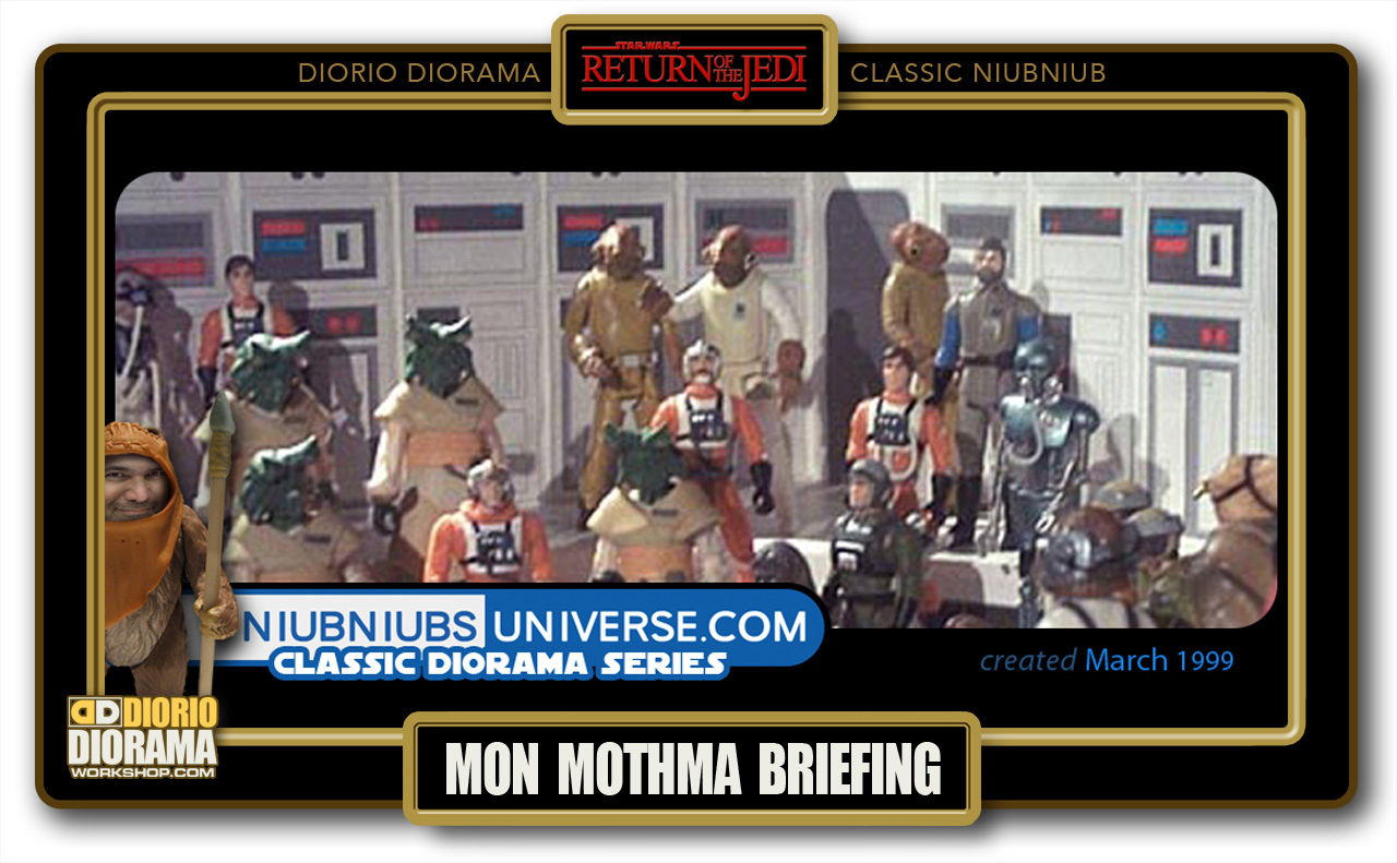 DIORIO DIORAMA • CLASSIC NIUBNIUB • MON MOTHMA BRIEFING