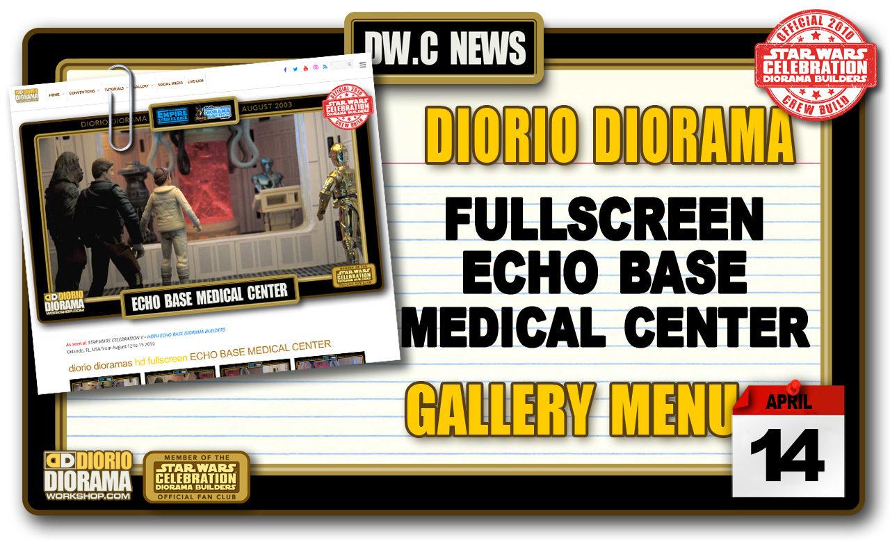 NEW DIORIO DIORAMAS • ECHO BASE MEDICAL CENTER