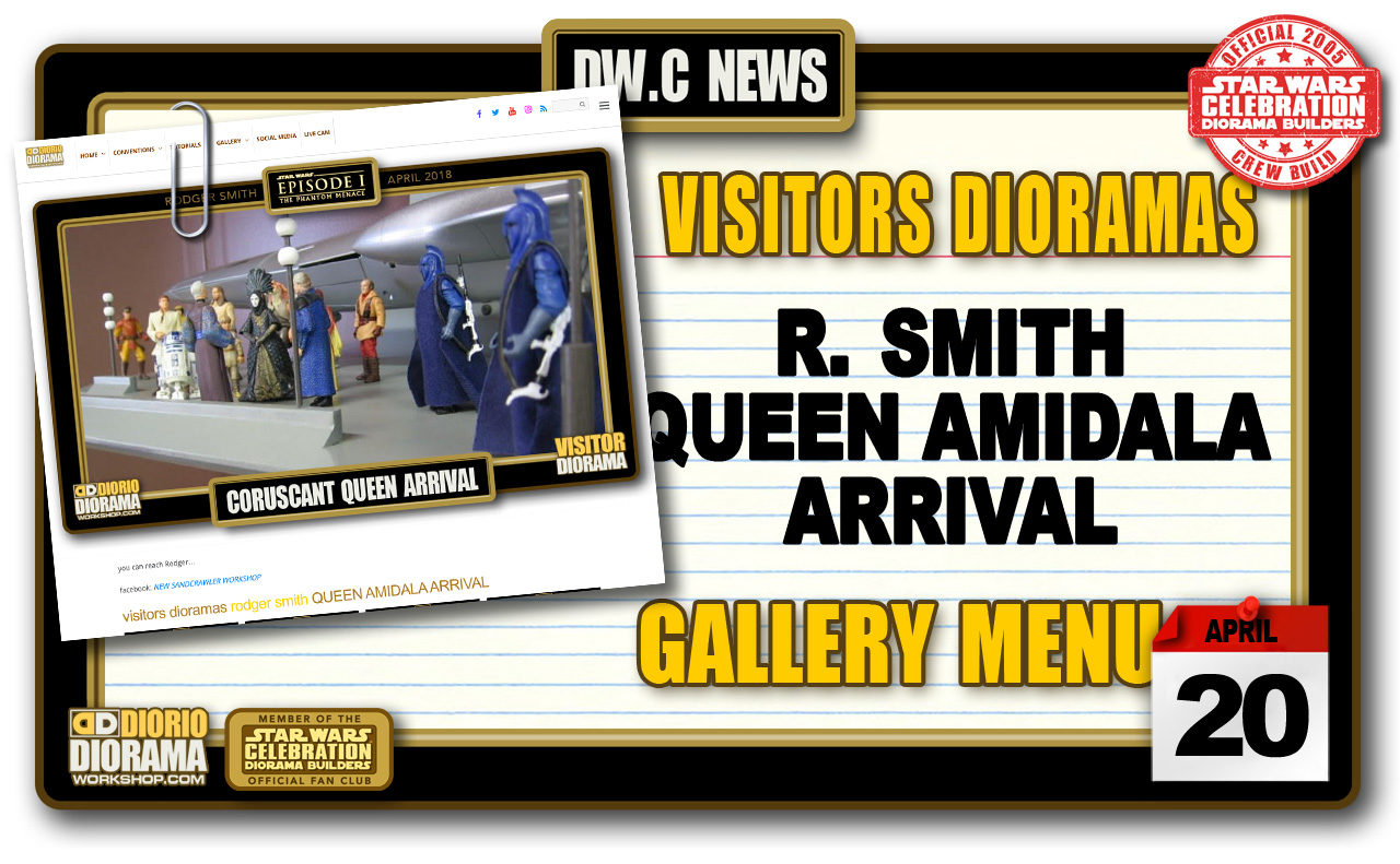 NEW VISITORS DIORAMAS • SMITH QUEEN ARRIVAL