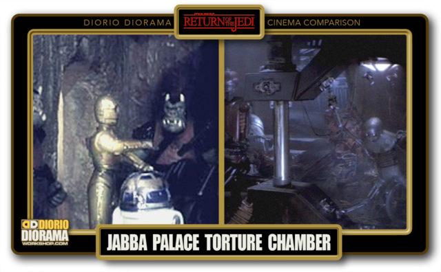 DIORIO DIORAMA • CINEMA COMPARISON • JABBA TORTURE CHAMBER