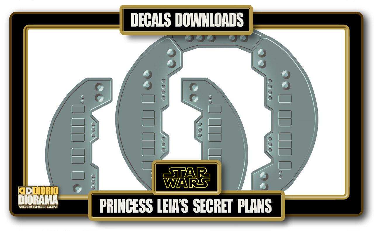 TUTORIALS • DECALS • PRINCESS LEIA SECRET PLANS