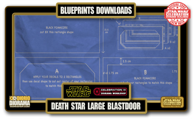 TUTORIALS • BLUEPRINTS • DEATH STAR LARGE BLASTDOOR