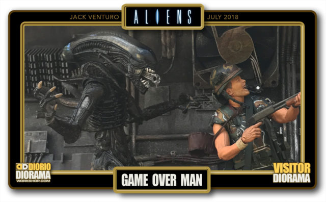 VISITORS DIORAMA • VENTURO • ALIENS : GAME OVER MAN