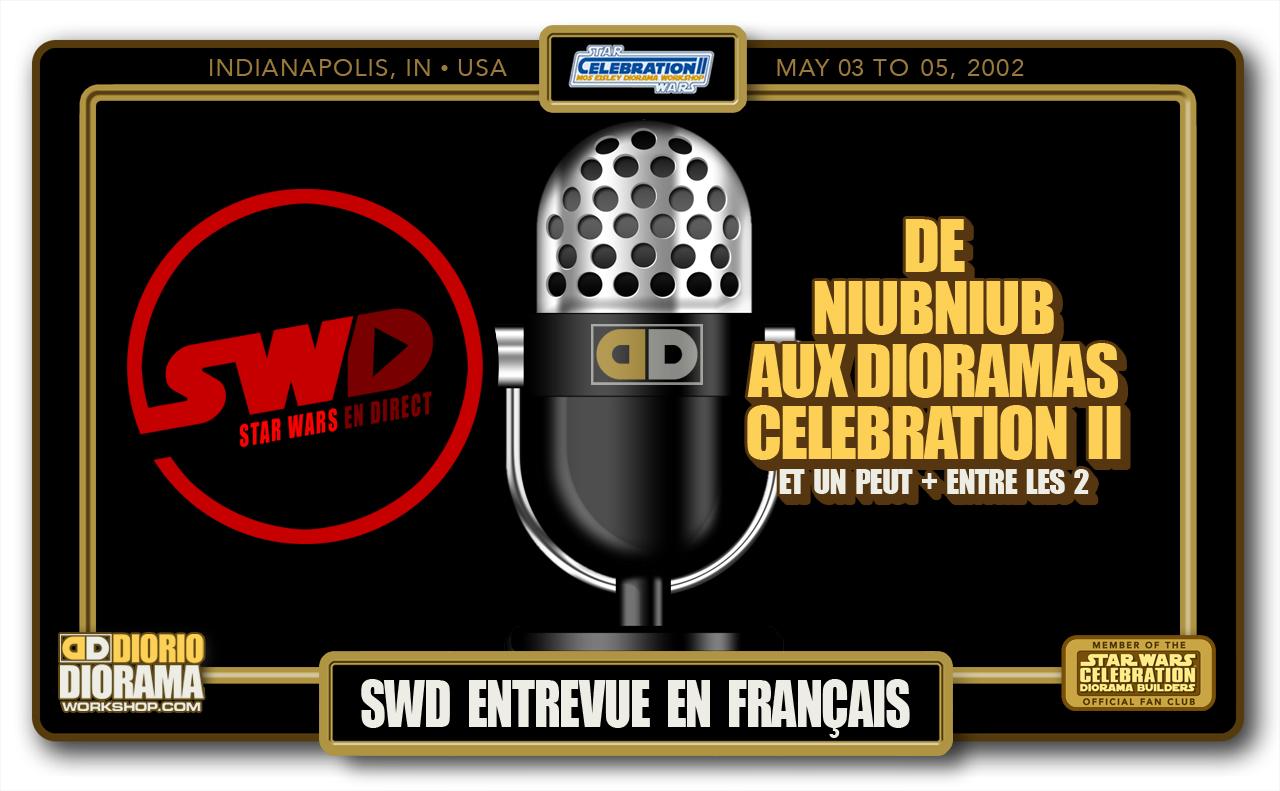 CONVENTIONS • C2 AUDIO • STAR WARS EN DIRECT ENTREVUE EN FRANÇAIS