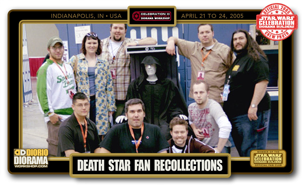 CONVENTIONS • C3 POST PRODUCTION • DEATH STAR FAN RECOLLECTIONS