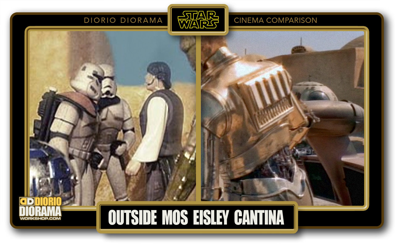DIORIO DIORAMA • CINEMA COMPARISON • OUTSIDE MOS EISLEY CANTINA