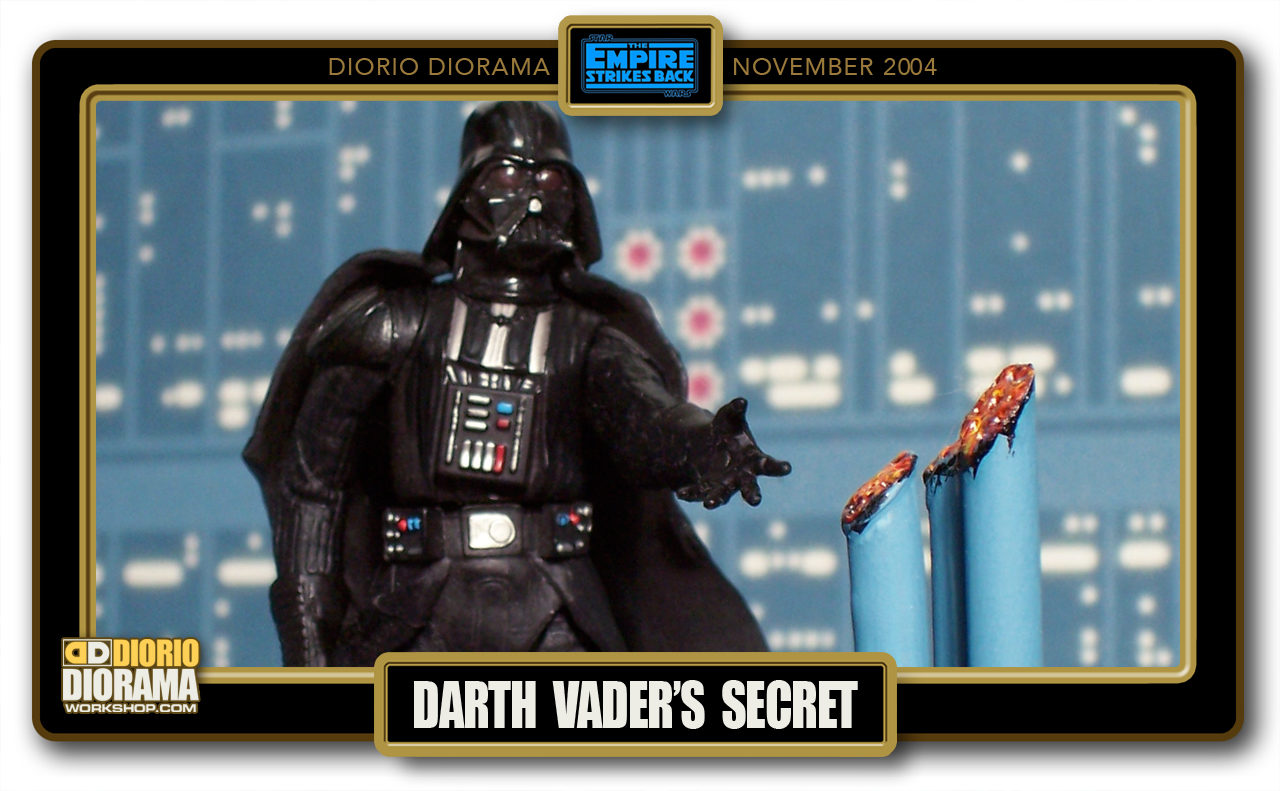 DIORIO DIORAMAS • HD FULLCREEN • DARTH VADER'S SECRET