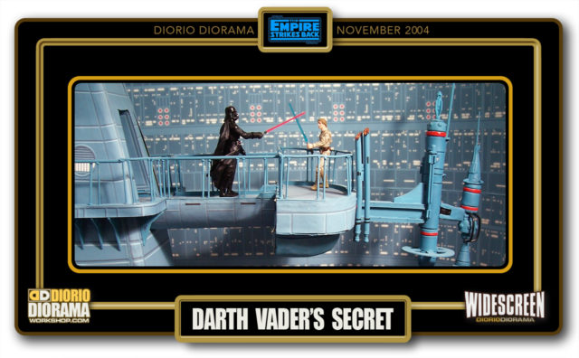 DIORIO DIORAMAS • HD WIDECREEN • DARTH VADER'S SECRET