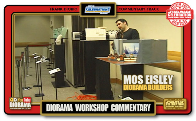 CONVENTIONS • C2 VIDEO • MOS EISLEY DIORAMA BUILDERS COMMENTARY