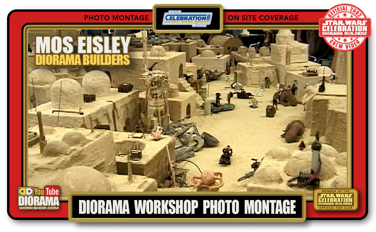 CONVENTIONS • C2 VIDEO • MOS EISLEY DIORAMA BUILDERS PHOTO MONTAGE