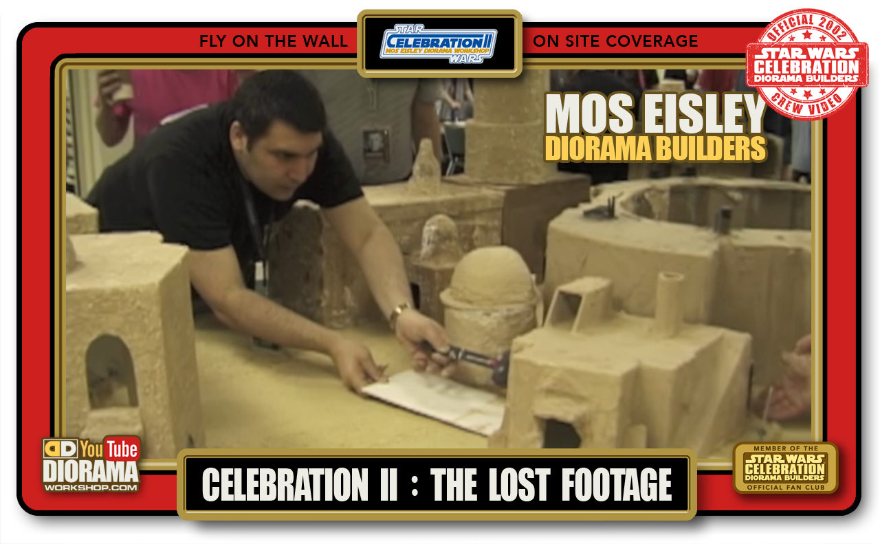 CONVENTIONS • C2 VIDEO • MOS EISLEY DIORAMA BUILDERS THE LOST FOOTAGE