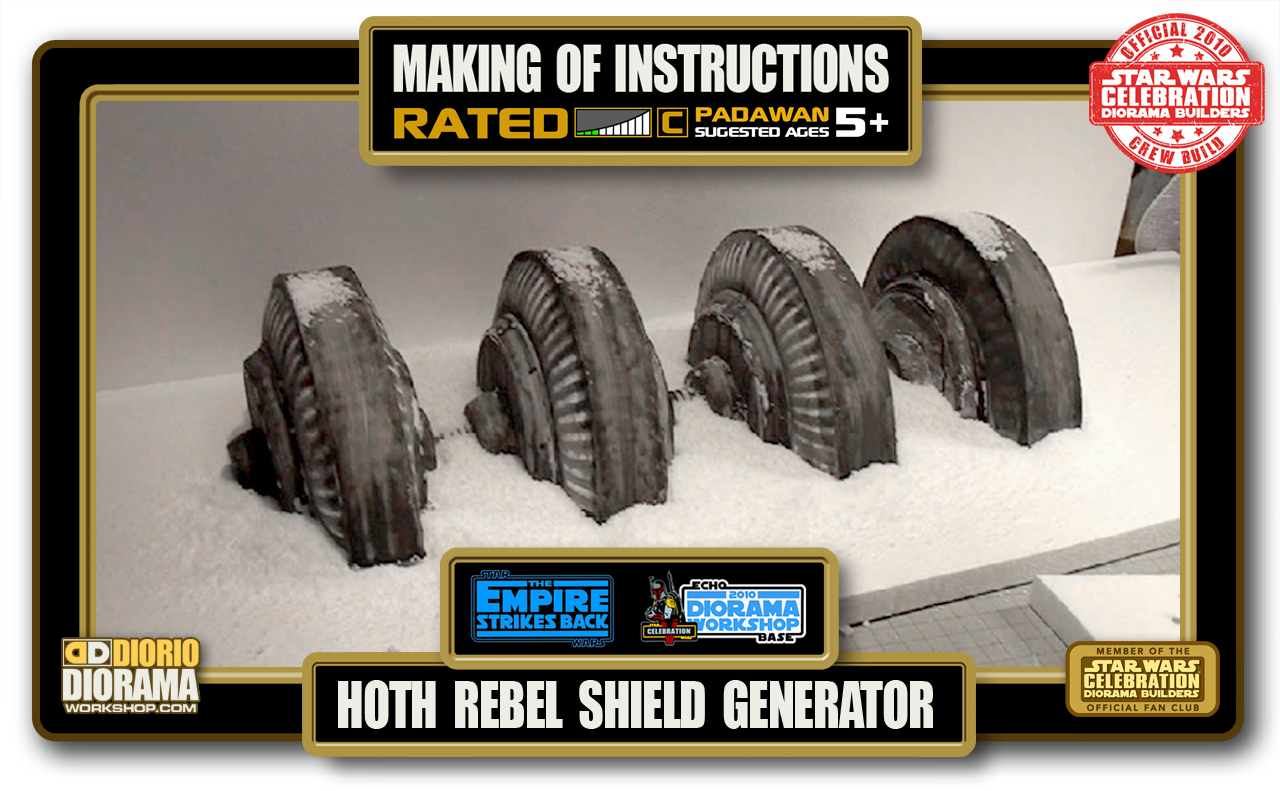 TUTORIALS • MAKING OF • HOTH REBEL SHIELD GENERATOR