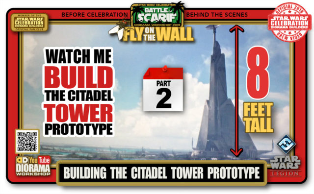 CONVENTIONS • C9 PRE PRODUCTION • BUILDING SCARIF CITADEL TOWER PROTOTYPE PART 2