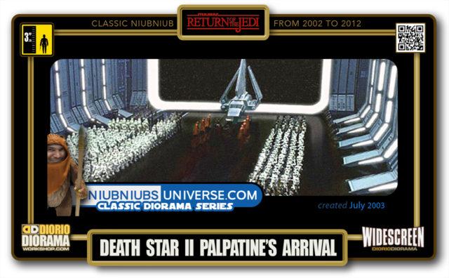 DIORIO DIORAMA • CLASSIC NIUBNIUB • DEATH STAR II PALPATINE'S ARRIVAL