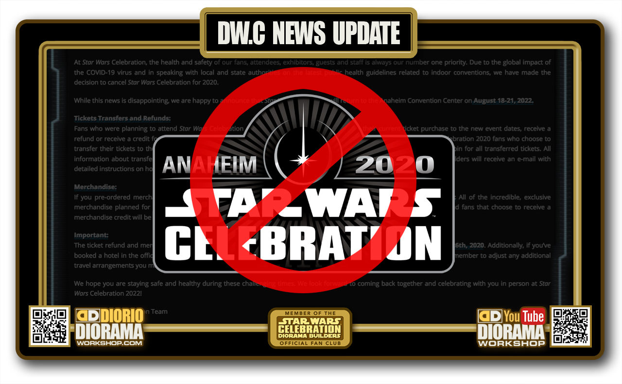 NEWS UPDATE • STAR WARS CELEBRATION 2020 CANCELED • NO DIORAMA BUILDERS THIS YEAR