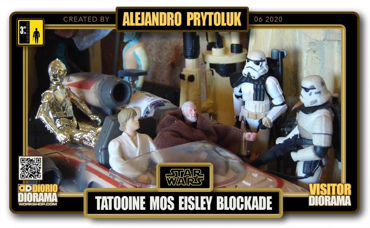 VISITORS HD FULLSCREEN DIORAMA • ALEJANDRO PRYTOLUK • STAR WARS EPISODE IV • TATOOINE • MOS EISLEY BLACKADE