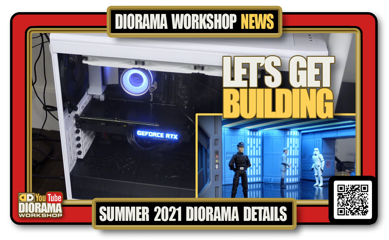 YOUTUBE DIORAMA WORKSHOP NEWS • SPECIAL REPORT • LET'S GET BUILDING SUMMER 2021