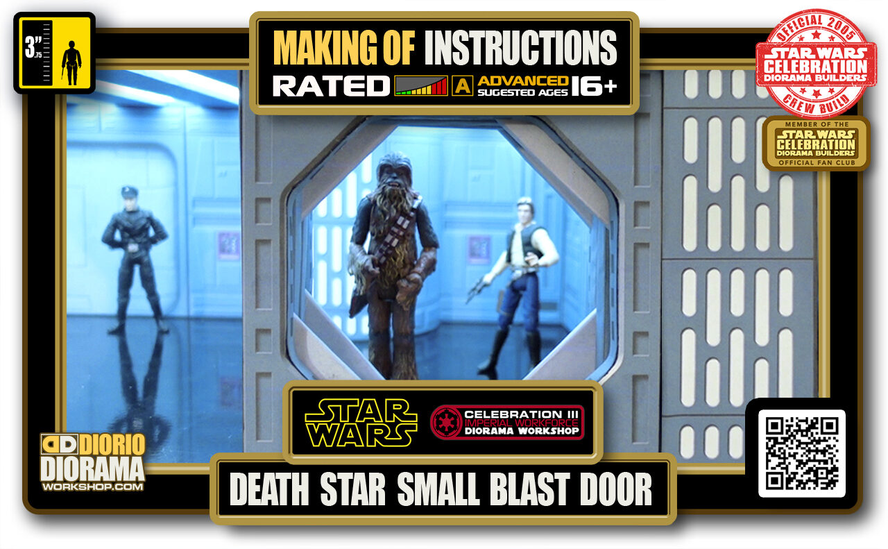 TUTORIALS • MAKING OF • STEP BY STEP INSTRUCTIONS • STAR WARS EPISODE IV • DEATH STAR SMALL BLAST DOOR